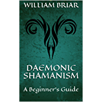 Daemonic Shamanism: A Beginner's Guide (English Edition)