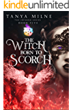 The Witch Born to Scorch: Book five in the Inferno series