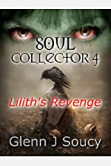 Soul Collector 4, Lilith's Revenge (The Soul Collector) Kindle Edition