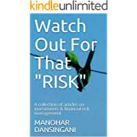 "Watch  Out  For  That  ""RISK"": A collection of articles on investments & financial risk management (SIMPLY  FINANCE Book 5) (English Edition)"