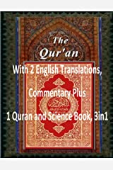 THE QURAN: With 2 English Translations, Commentary Plus 1 Quran and Science Book, 3in1 Kindle Edition