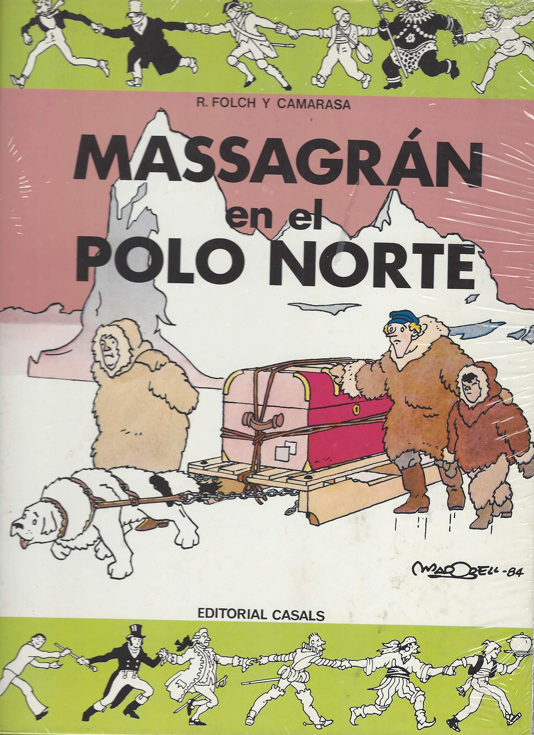 Massagran en el Polo Norte.: Amazon.es: R. Folch Y Camarasa/J.M. ...