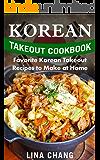 Korean Takeout Cookbook: Favorite Korean Takeout Recipes to Make at Home