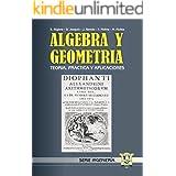 Álgebra y Geometría: Teoría, práctica y aplicaciones (Spanish Edition)