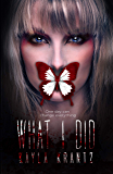 What I Did: A Chilling Dark Fiction Book