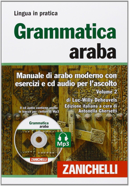 Manuale di arabo moderno con esercizi e cd audio per l'ascolto. Volume II