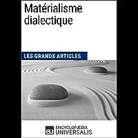 Matérialisme dialectique: Les Grands Articles d'Universalis (French Edition)