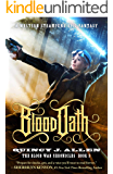 Blood Oath: An Epic Fantasy Steampunk Adventure (Book 3 of The Blood War Chronicles)