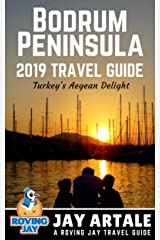 Bodrum Peninsula Travel Guide 2019 - Turkey's Aegean Delight: Step Off the Beaten Path with this Insiders Guide to Turkey (Off the Beaten Path in Turkey Book 1) Kindle Edition
