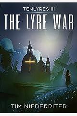 The Lyre War: Tenlyres III