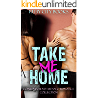 Take Me Home: Contemporary Menage Romance Collection