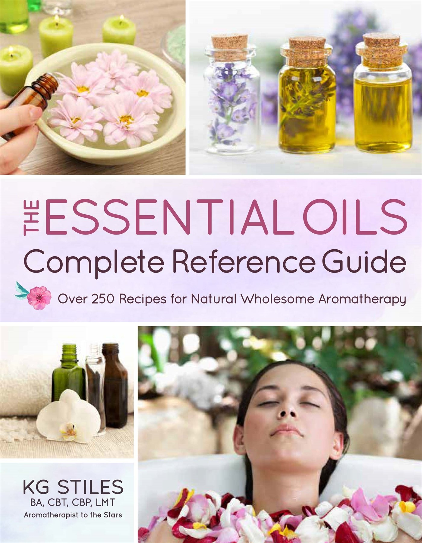 Essential Oils Complete Reference Guide