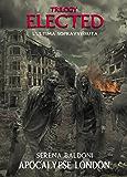 Elected Trilogy Apocalypse London