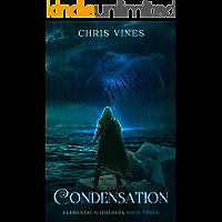Condensation (Elemental Gatherers Book 3)