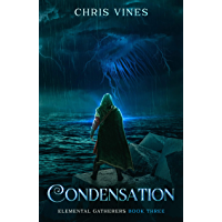 Condensation (Elemental Gatherers Book 3) (English Edition)