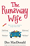 The Runaway Wife: A laugh out loud feel good novel about second chances (English Edition)