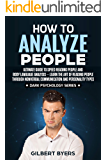 How to Analyze People: Ultimate Guide to Speed Reading People and Body Language Analysis –Learn The Art of Reading People through Nonverbal Communication ... Personality Types (Dark Psychology Series)