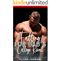 Falling For Dad's College Rival: A Steamy Standalone Instalove Romance (A Man Who Knows What He Wants Book 253) (English…