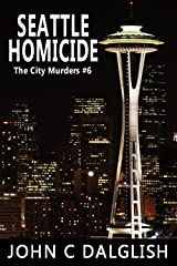 SEATTLE HOMICIDE(Clean Mystery Suspense) (The City Murders Book 6) Kindle Edition