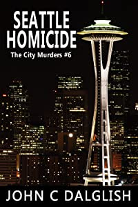 SEATTLE HOMICIDE(Clean Fiction) (The City Murders Book 6)