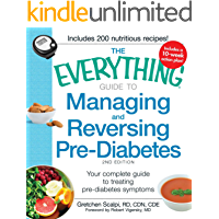 The Everything Guide to Managing and Reversing Pre-Diabetes: Your Complete Guide to Treating Pre-Diabetes Symptoms (Everything®)