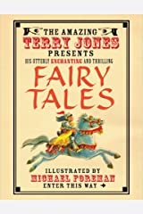 The Fantastic World of Terry Jones: Fairy Tales: His Great Tales and Unbelievable Adventures Kindle Edition