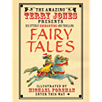 The Fantastic World of Terry Jones: Fairy Tales: His Great Tales and Unbelievable Adventures