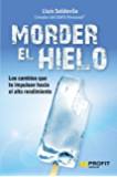 Morder el Hielo: Los cambios que te impulsan hacia el alto rendimiento
