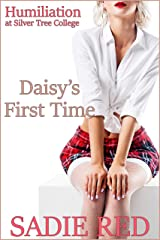 Daisy's First Time (Humiliation at Silver Tree College Book 3) Kindle Edition