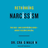 Rethinking Narcissism: The Bad - and Surprising Good - About Feeling Special