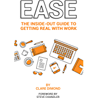 EASE: The Inside-Out Guide to Getting Real with Work (The Inside-Out Guides Book 3) (English Edition)