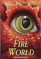 Fire World (the Last Dragon Chronicles