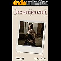 Brombeerfesseln: Ein BDSM-Liebesroman