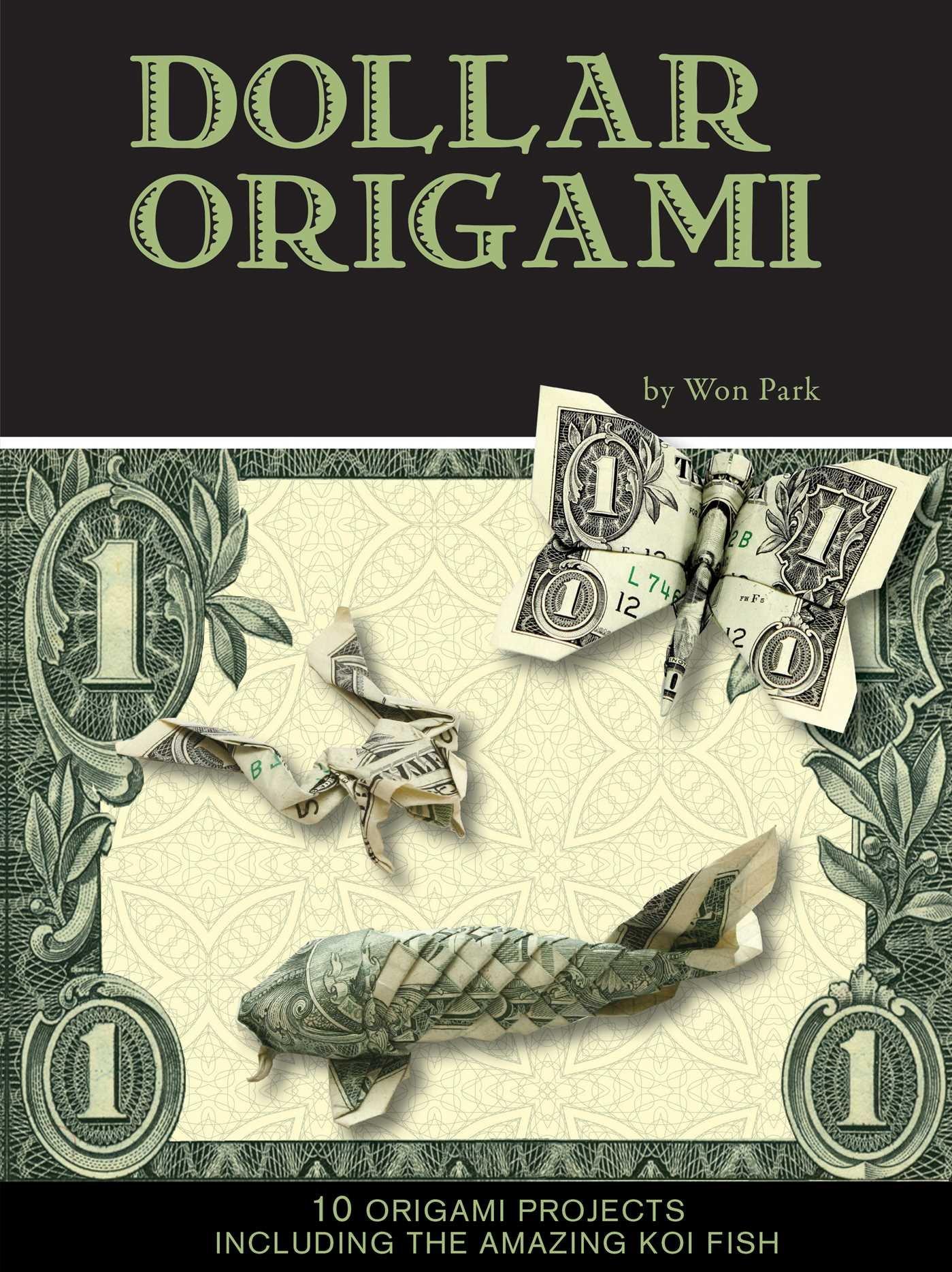 Dollar origami mass market origami books won park dollar origami mass market origami books won park 9781626868038 amazon books jeuxipadfo Choice Image
