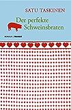Der perfekte Schweinsbraten: Roman