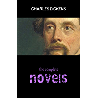 Complete Novels of Charles Dickens! 15 Complete Works (A Tale of Two Cities, Great Expectations, Oliver Twist, David Copperfield, Little Dorrit, Bleak ... Times, Pickwick Papers) (English Edition)