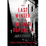The Last Winter of the Weimar Republic: The Rise of the Third Reich
