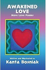 Awakened Love: More Love Poems Kindle Edition