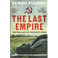 Last Empire: The Final Days Of The Soviet Union: The Final Days Of The Soviet Union