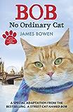 Bob: No Ordinary Cat