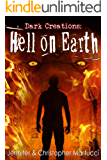 Dark Creations: Hell on Earth (Part 5)
