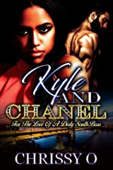Kyle And Chanel For The Love Of A Dirty South Boss (Kyle & Chanel For The Love Of A Dirty South Boss Book 1) Kindle Edition