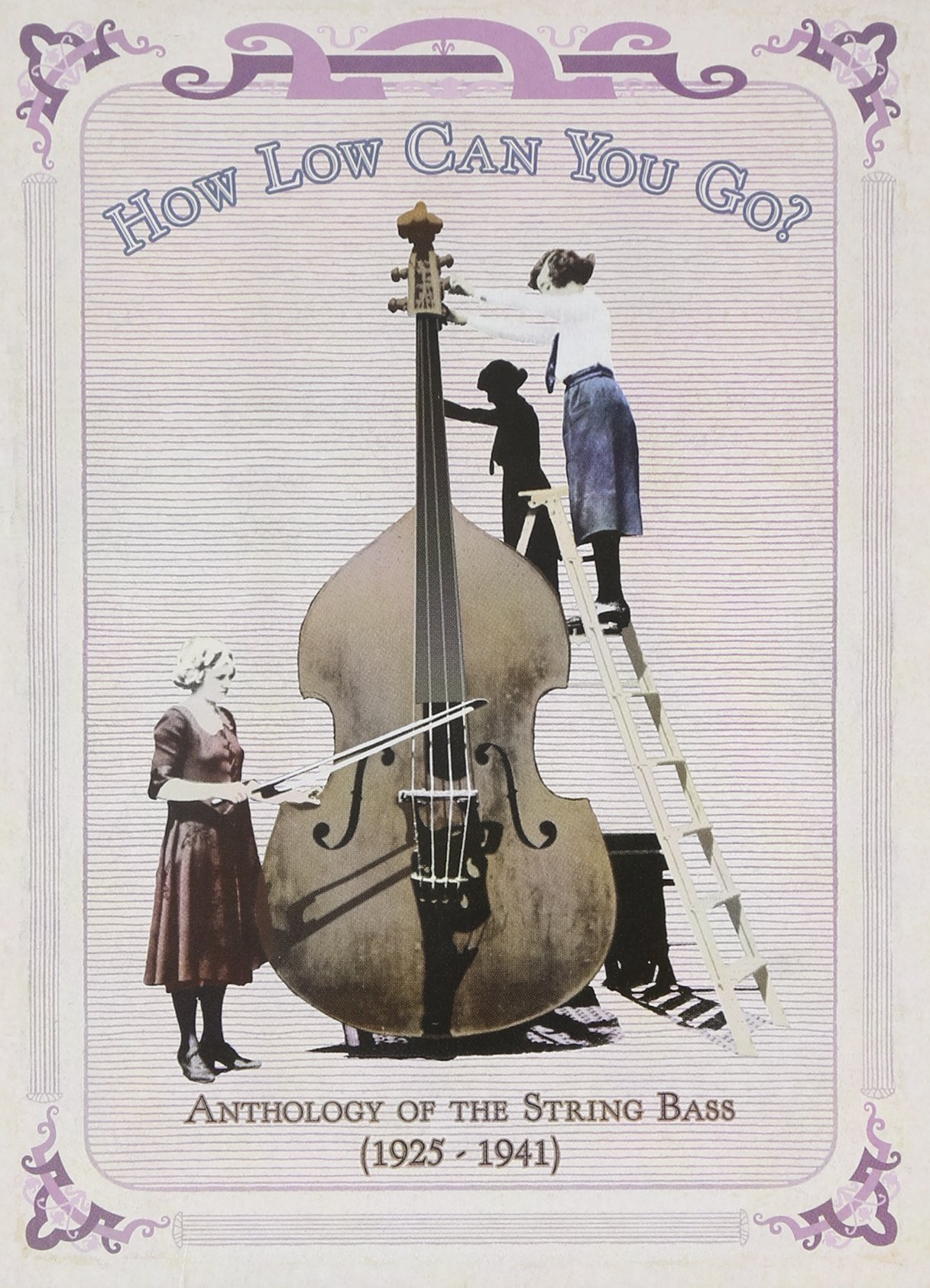 How Low Can You Go: Anthology of the String Bass (1925-1941)