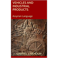 Vehicles and industrial products: Assyrian language (English Edition)