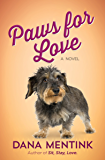 Paws for Love: A Novel for Dog Lovers (Love Unleashed Book 3)