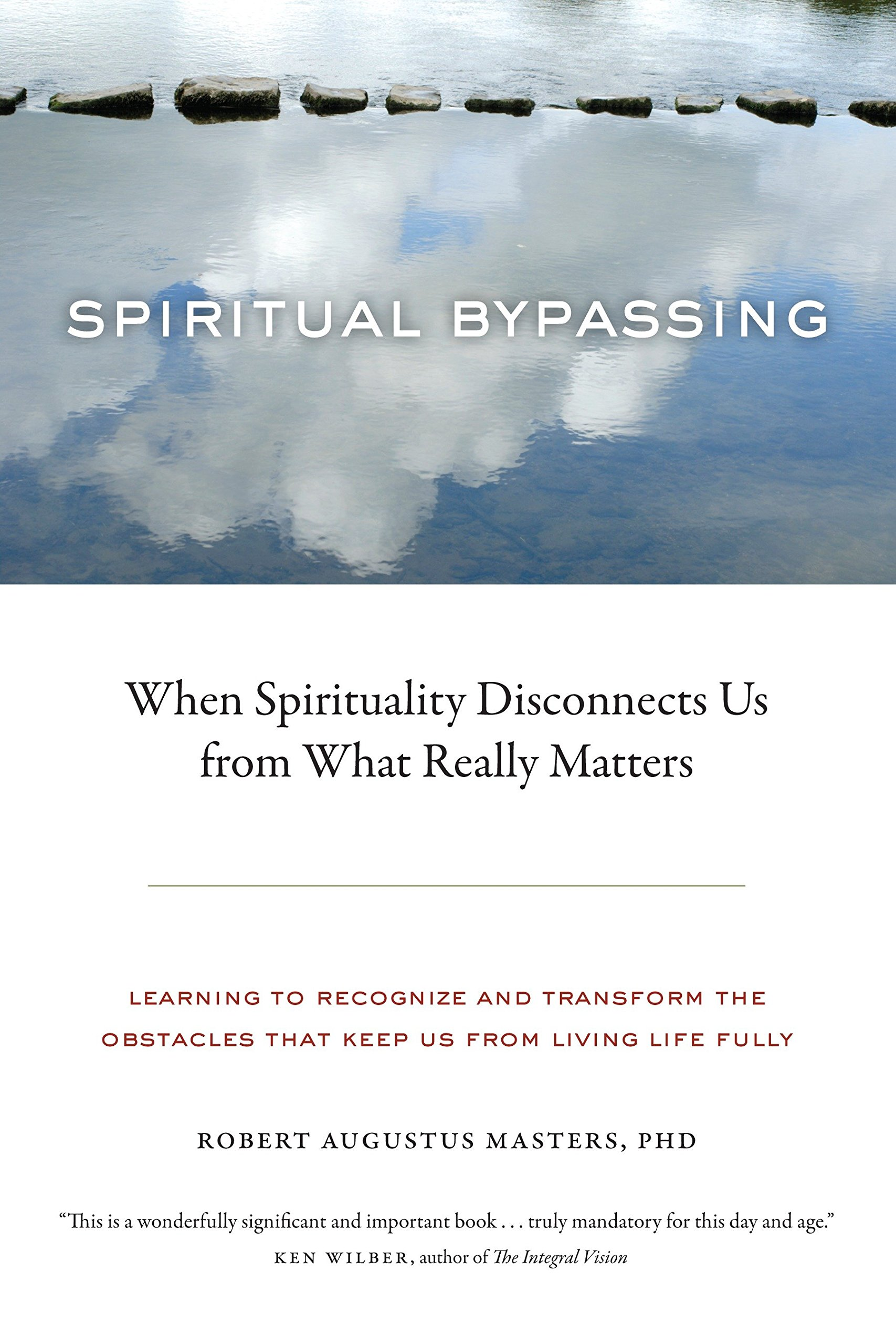 Spiritual Bypassing: When Spirituality Disconnects Us from What Really Matters ebook