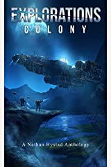 Explorations: Colony (Explorations Volume Four) Kindle Edition