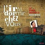J'irai dormir chez vous: La bande originale Road Movie (Musique de la série documentaire)