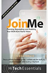 Join Me: Planning, Negotiating, and Realizing Your Work-from-Home Vision (HiTech Essentials Guides Book 1) Kindle Edition