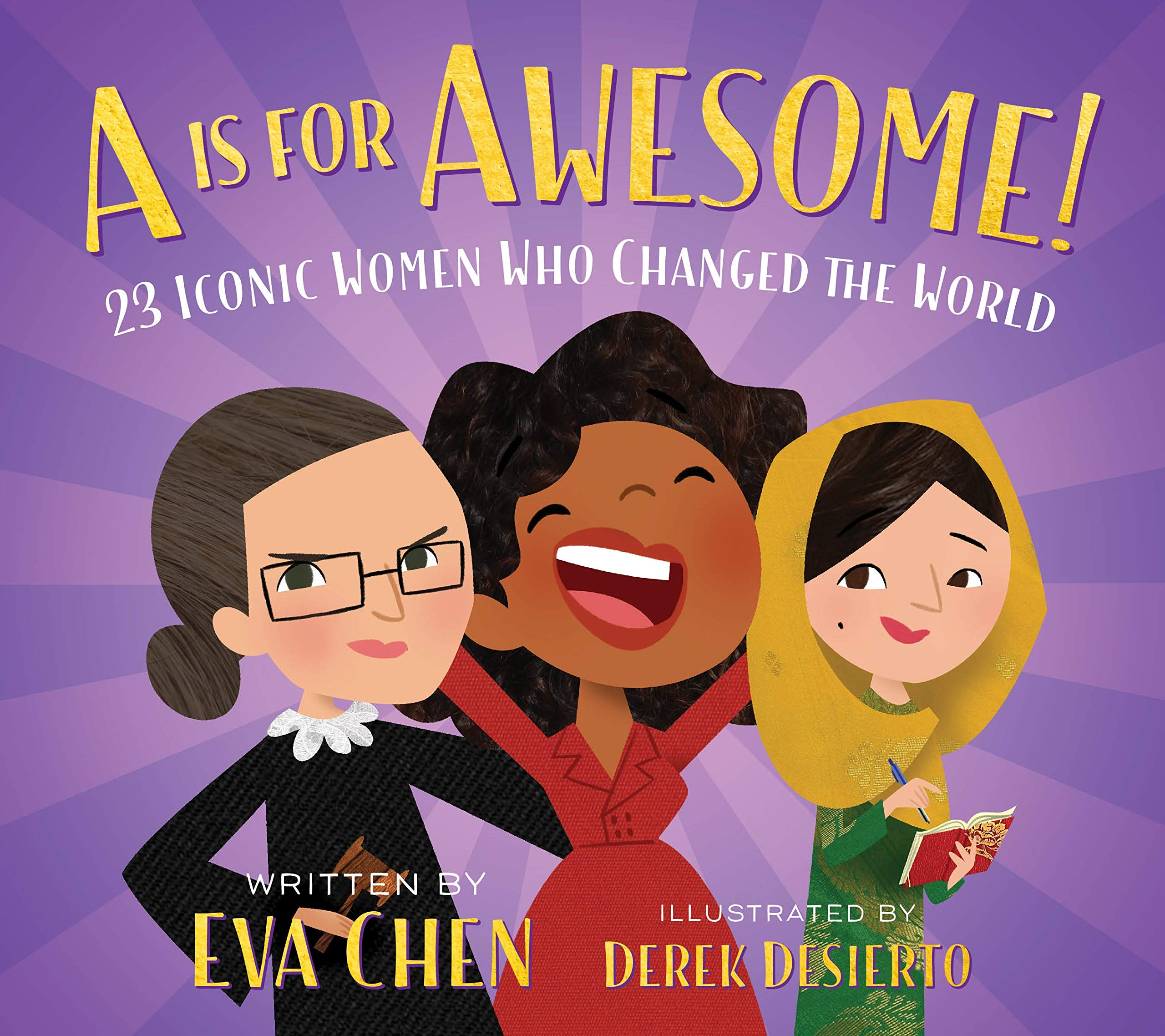 A is for Awesome!: 23 Iconic Women Who Changed the World: Amazon.es: Eva Chen, Derek Desierto: Libros en idiomas extranjeros
